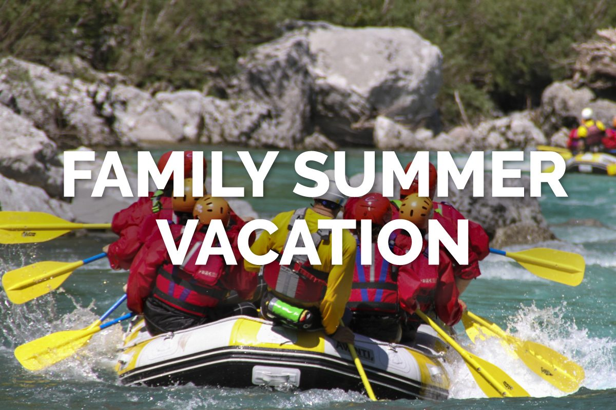 Three Family Vacation Destinations for Summer 2019