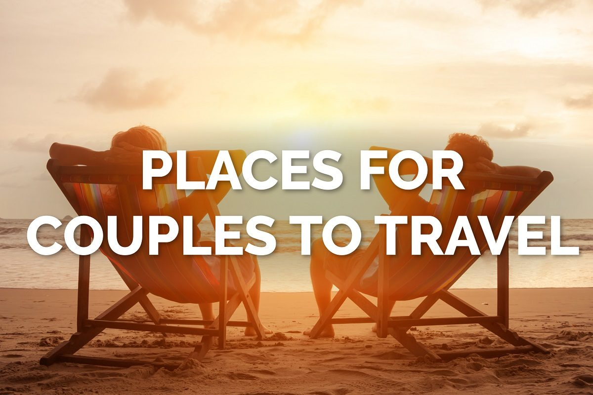 Places for Couples to Travel